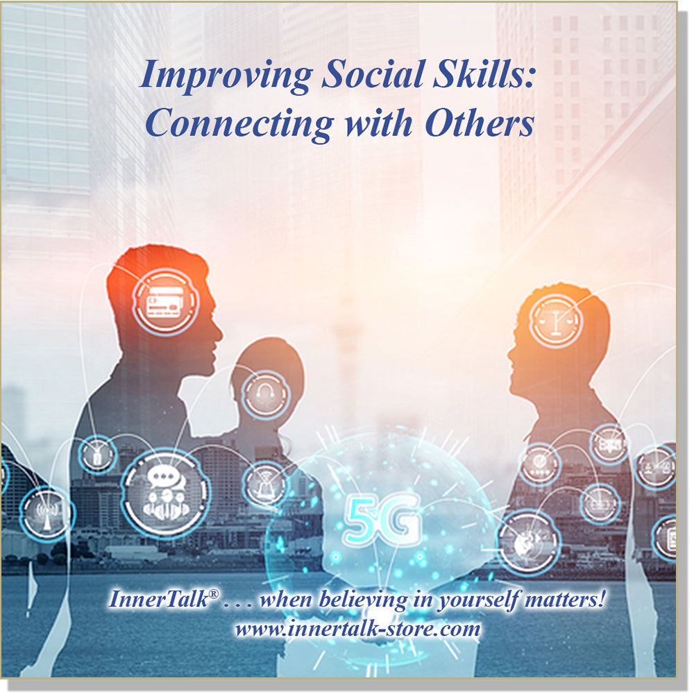 Improving Social Skills: Connecting with Others - an InnerTalk subliminal self-help affirmations CD/MP3 - the patented and proven technology