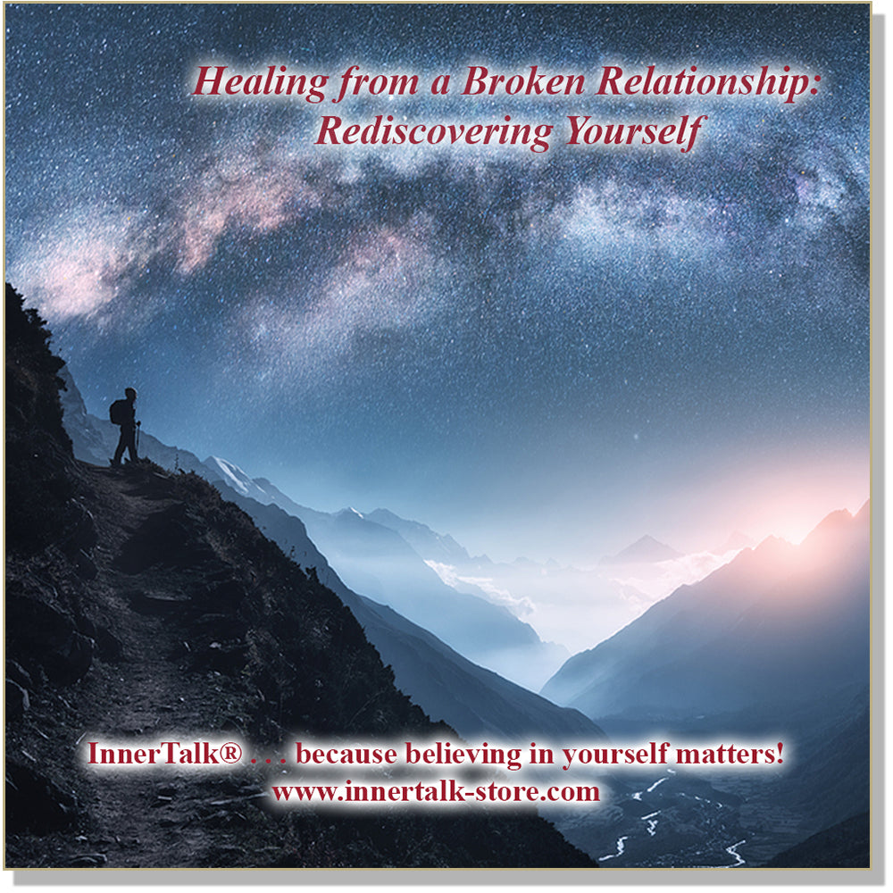 Healing from a Broken Relationship: Rediscovering Yourself - an InnerTalk subliminal self-help affirmations CD/MP3 - the patented and proven technology