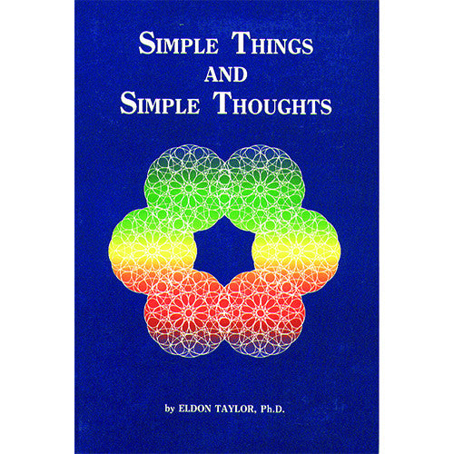 Simple Things and Simple Thoughts by Eldon Taylor