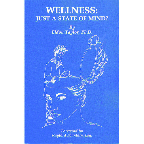 Wellness: Just a State of Mind?  by Eldon Taylor