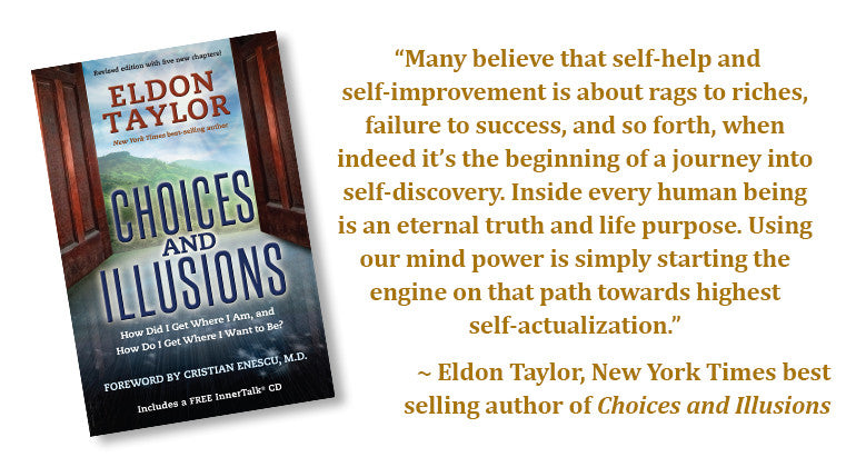 Choices and Illusions by Eldon Taylor