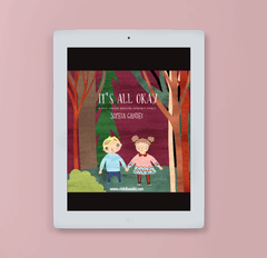 It's all okay. A self-soothe comfort story. Written by Sophia Gandhi. Published by ChildBeWild.com