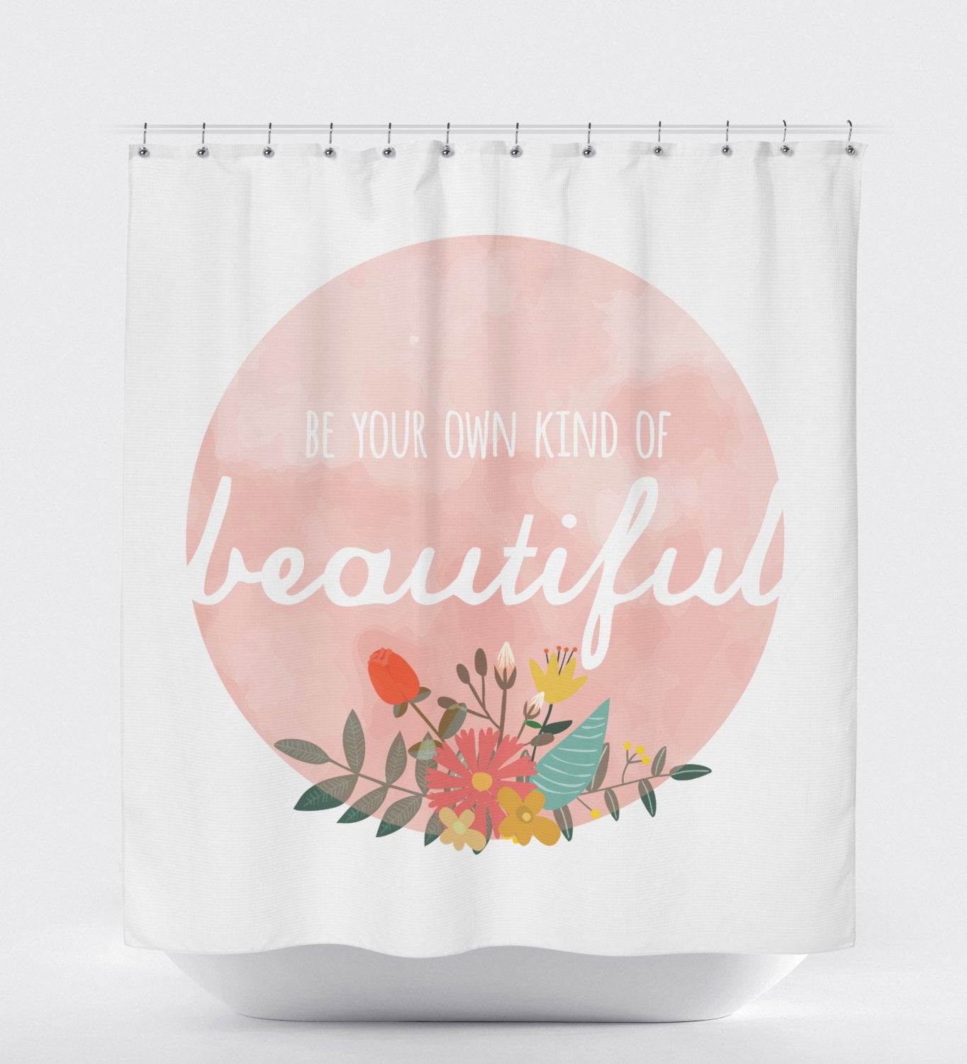 Floral Shower Curtain, Be Your Own Kind of Beautiful, Girls Shower Curtain, Colorful Shower Curtain