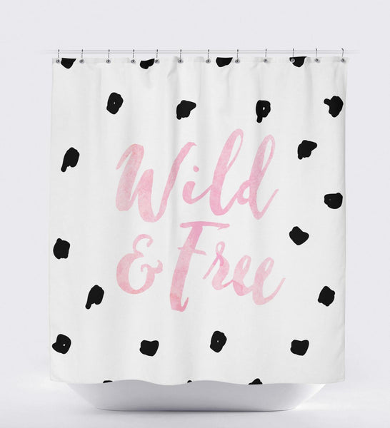 Wild And Free, Quote Shower Curtain, Teenage Girl Gifts, Modern Shower Curtain