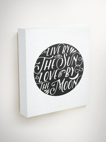 Live By The Sun Love By The Moon, Inspirational Canvas Quotes, Inspirational Canvas, Motivational Canvas, Black and white Wall Art, Wall Art