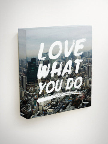 Love What You Do, Inspirational Canvas Quotes, Modern Canvas Art, Inspirational Wall Art, Motivational Wall Art, Canvas Art Quote, Wall Art