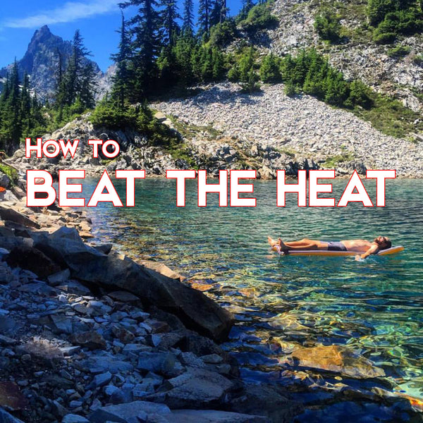 How To: Beat the Heat