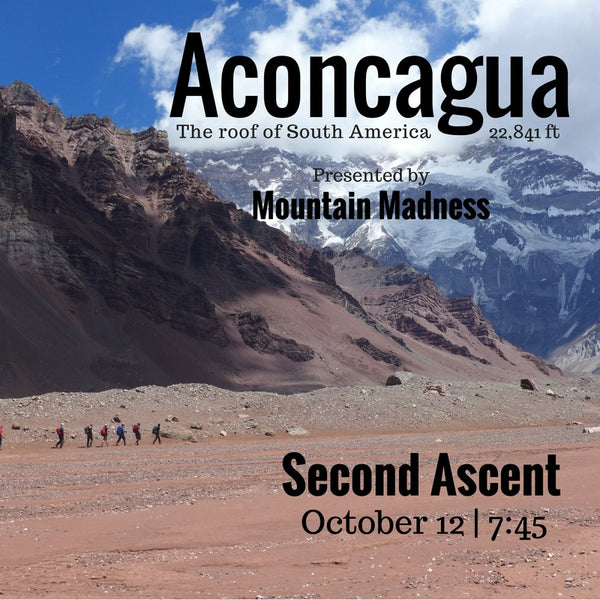 Aconcagua: The Roof of South America | Presented by Mountain Madness