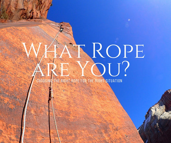 What rope are you?