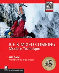 Mountaineers Books Ice And Mixed Climbing