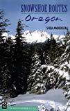 Snowshoe Routes Oregon