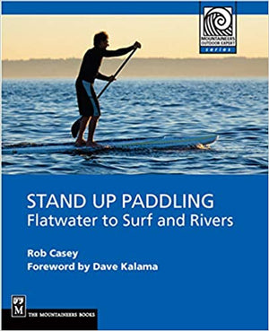 Mountaineers Books Stand Up Paddling