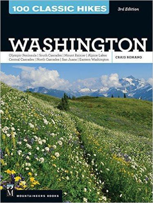 100 Classic Hikes In Washington by Craig Romano