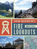 Mountaineers Books Hiking Washington's Fire Lookouts