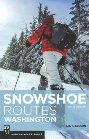Snowshoe Routes: WA Third Edition