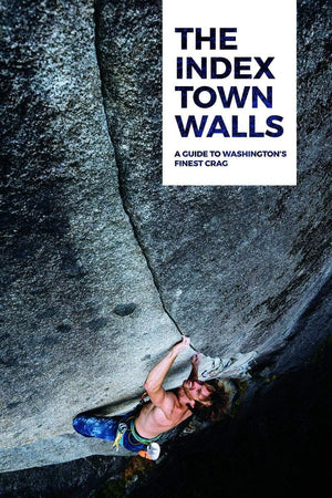 The Index Town Walls: Climbing Guide Book