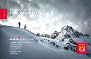 Backcountry Skiing: Snoqualmie Pass. 2nd Edition