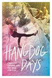 Mountaineers Books Hangdog Days