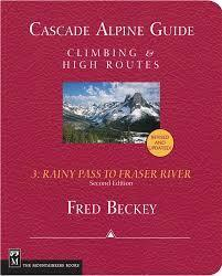 Cascade Alpine Guide: Climbing & High Routes 3: Rainy Pass to Fraser River