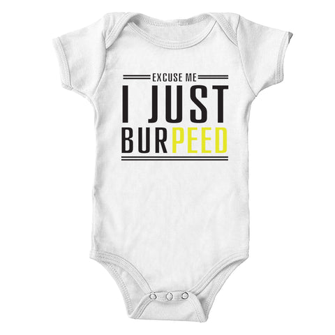 Excuse Me, I Just BurPeed Infant One-Piece Bodysuit