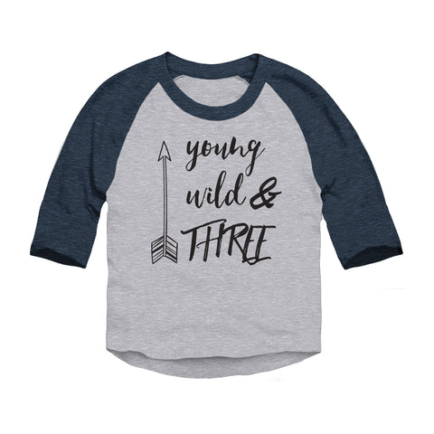Young, Wild & Three Toddler 3/4-Sleeve Raglan T-Shirt