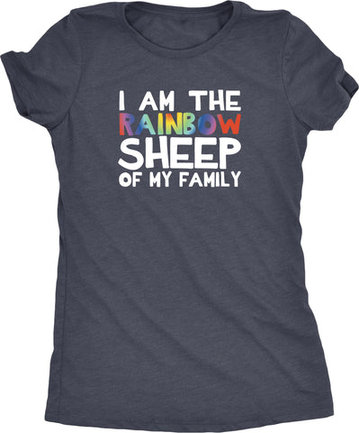 I Am The Rainbow Sheep Of My Family Womens Tri-Blend T-Shirt