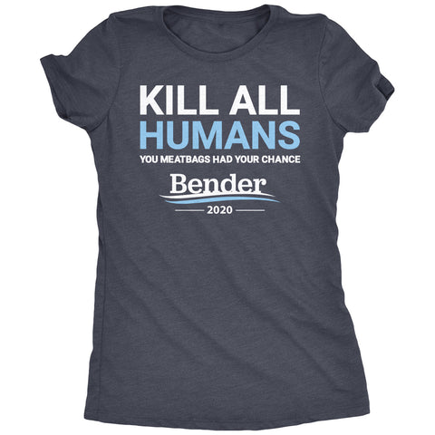 Bender 2020 Campaign Slogan Women's Tri-Blend T-Shirt