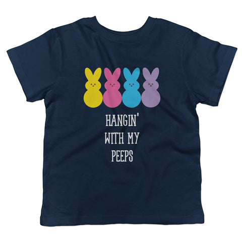 Hangin With My Peeps Easter Toddler T-Shirt