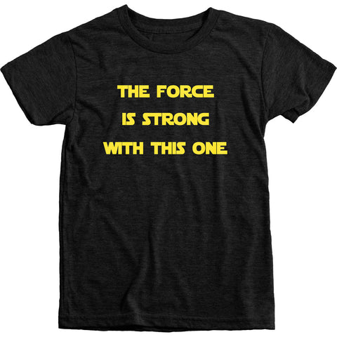 The Force Is Strong With This One Kids Tri-Blend T-Shirt