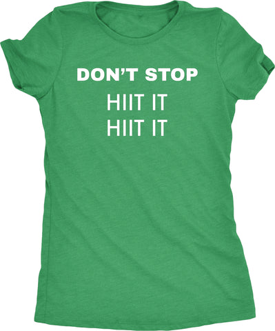 Don't Stop Hiit It Workout Womens Tri-Blend T-Shirt