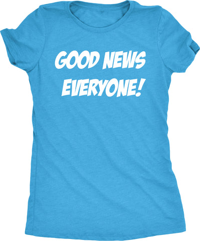 Good News Everyone Women's Tri-blend T-Shirt