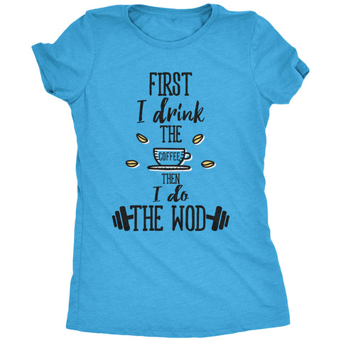 I Drink The Coffee Women's Tri-Blend T-Shirt