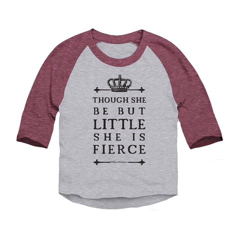 Though She Be But Little She Is Fierce Toddler 3/4-Sleeve Raglan T-Shirt