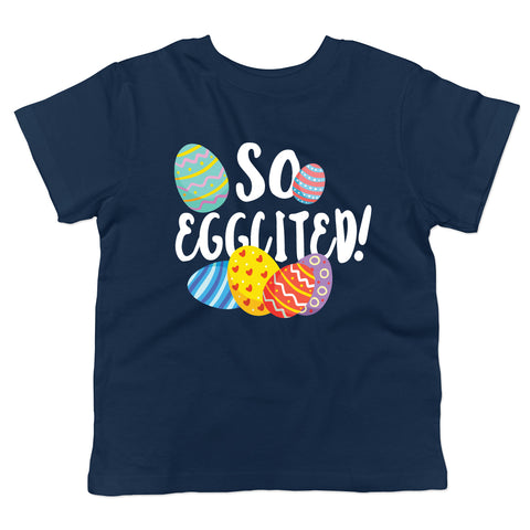 Easter So Eggcited Toddler T-Shirt