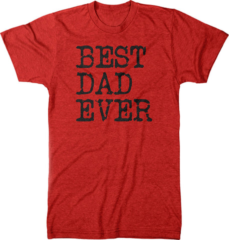 Fathers Day Best Dad Ever Mens Modern Fit Tri-blend T-shirt