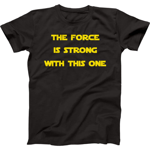 The Force Is Strong With This One Men's 100% Premium Cotton T-Shirt