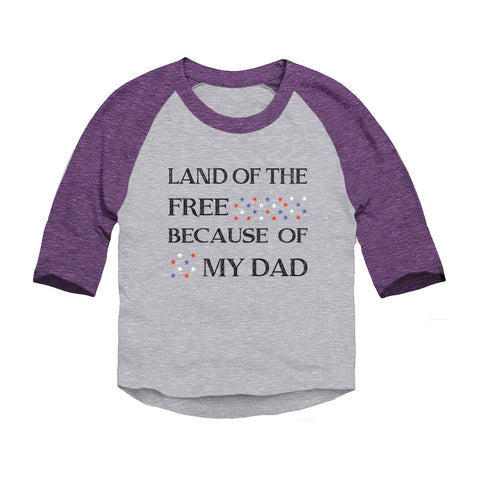 Land Of The Free Because Of My Dad Toddler 3/4-Sleeve Raglan T-Shirt