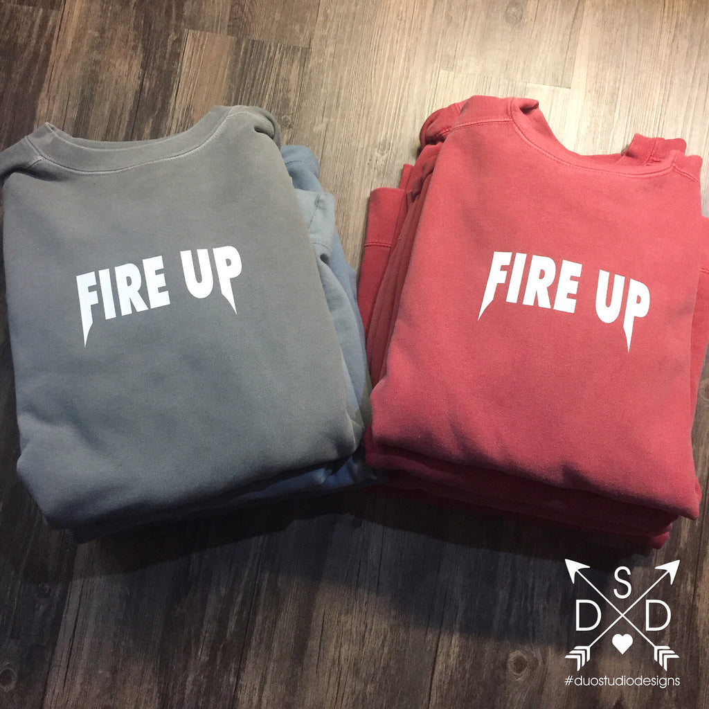 Fire Up Sweatshirt