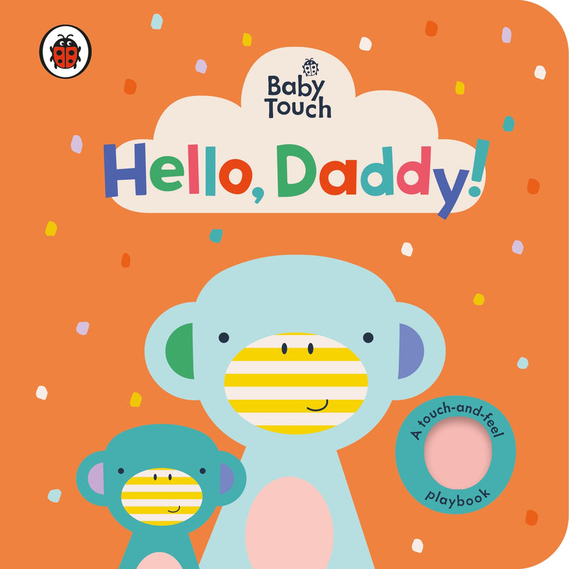 BABY TOUCH: HELLO DADDY
