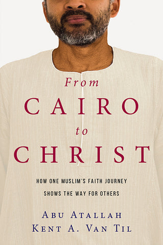 From Cairo to Christ: How One Muslim's Faith Journey Shows the Way for Others