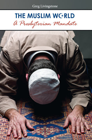 The Muslim World: A Presbyterian Mandate (Downloadable PDF Format)