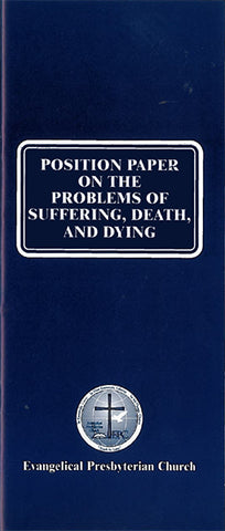 Position Paper on the Problems of Suffering, Death, and Dying