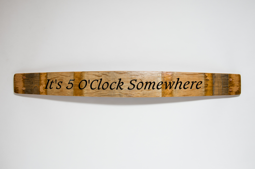 It's 5 O'Clock Somewhere Barrel Stave Sign