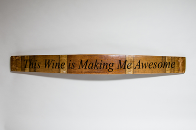 This Wine is Making Me Awesome Barrel Stave Sign