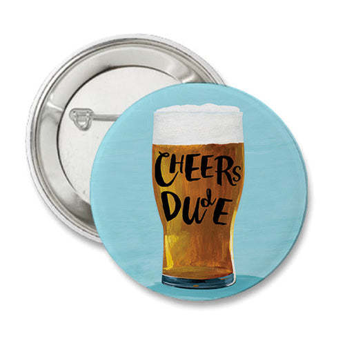 Cheers Dude Round Button