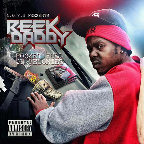 "Reek Daddy ""Pocket Full Of Felonies"" CD"