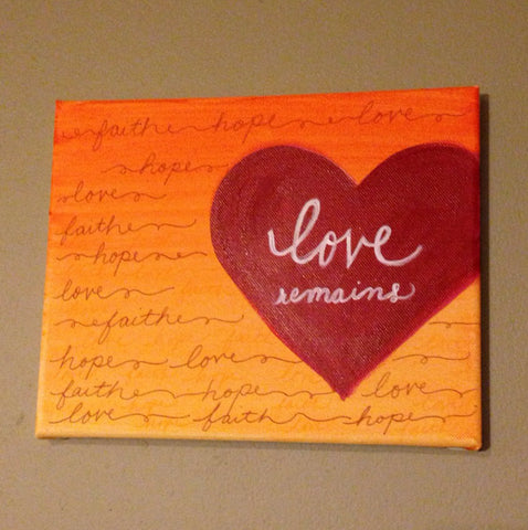 Love Remains Canvas Painting - Scripture Art - 20 x 25 cm