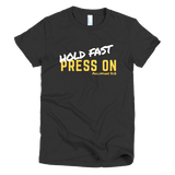 HOLD FAST & PRESS ON Short sleeve women's t-shirt