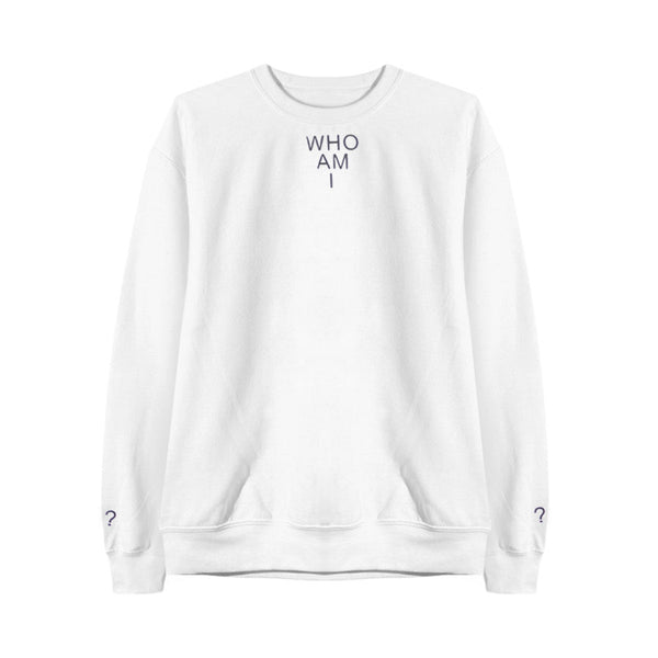 WHO AM I? SWEATSHIRT