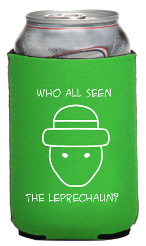 Who All Seen The Leprechaun Neoprene Can Coolie